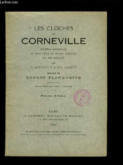 LES CLOCHES DE CORNEVILLE - OPERA COMIQUE EN 3 ACTES ET 4 TABLEAUX ET UN BALLET.
