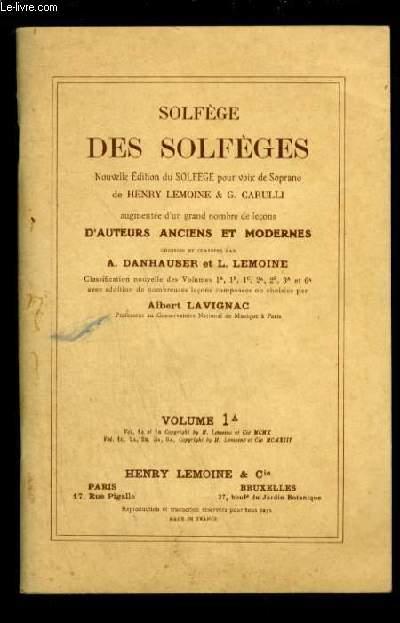 SOLFEGE DES SOLFEGES - VOLUME 1 A - NOUVELLE EDITION DU SOLFEGE POUR VOIX SOPRANO AUGMENTEE D'UN GRAND NOMBRE DE LECONS D'AUTEURS ANCIENS ET MODERNES.