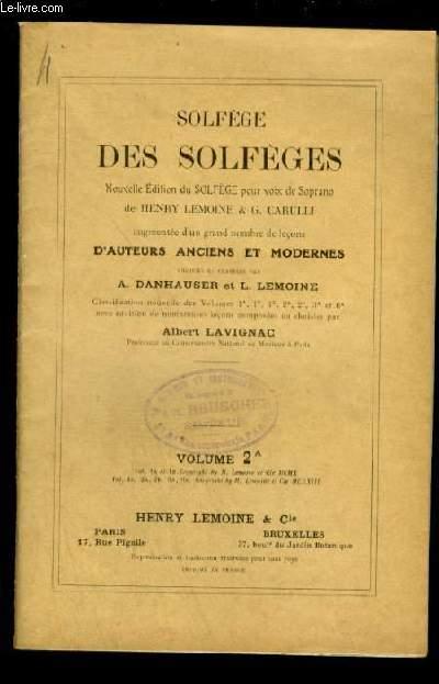 SOLFEGE DES SOLFEGES - VOLUME 2 A - NOUVELLE EDITION DU SOLFEGE POUR VOIX SOPRANO AUGMENTEE D'UN GRAND NOMBRE DE LECONS D'AUTEURS ANCIENS ET MODERNES.