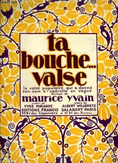 TA BOUCHE - VALSE - POUR PIANO.