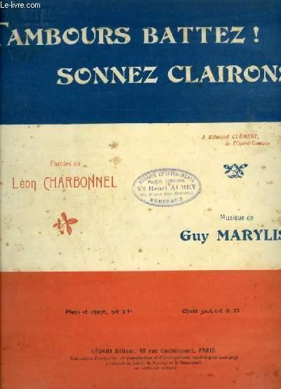TAMBOURS BATTEZ ! SONNEZ CLAIRONS - POUR PIANO ET CHANT AVEC PAROLES.