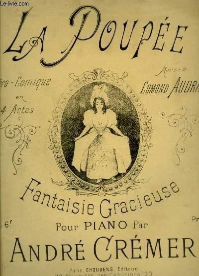 LA POUPEE - OPERA COMIQUE POUR PIANO.