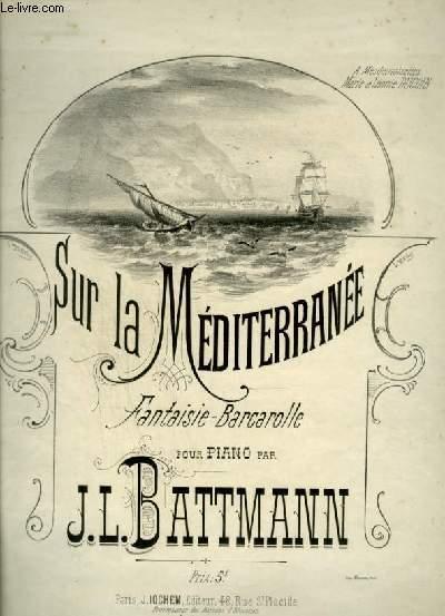 SUR LA MEDITERRANEE - FANTAISIE BARCAROLLE POUR PIANO.