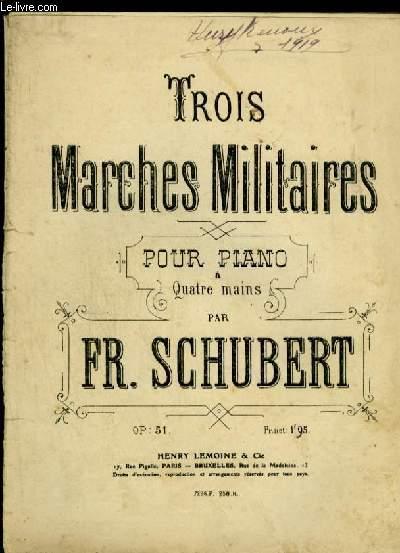 TROIS MARCHES MILITAIRES POUR PIANO A 4 MAINS - OP. 51.