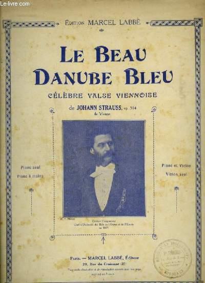 LE BEAU DANUBE BLEU - CELEBRE VALSE VIENNOISE - OP.314.