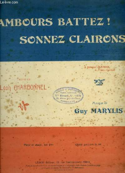 TAMBOURS BATTEZ ! SONNEZ CLAIRONS ! - POUR PIANO ET CHANT AVEC PAROLES.