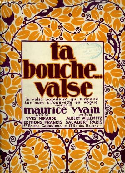TA BOUCHE VALSE - VALSE POUR PIANO.