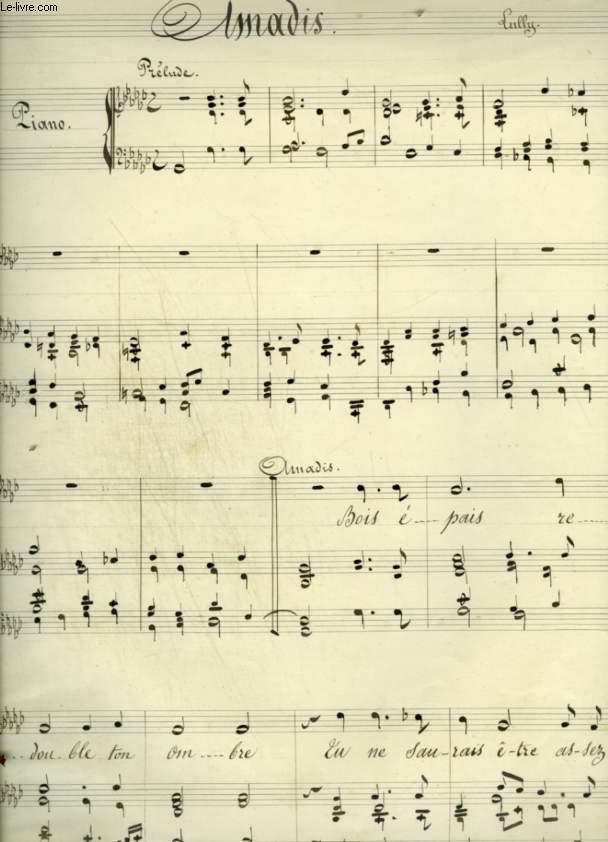 AMADIS - PARTITION MANUSCRITE POUR PIANO ET CHANT AVEC PAROLES - ACTE 2° SCEN IV - TRAGEDIE 1684.