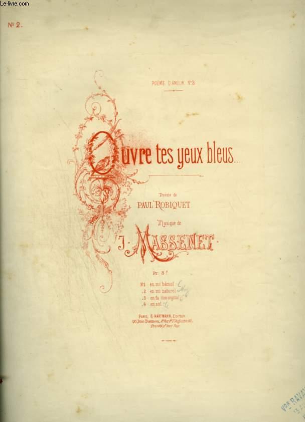 OUVRE TES YEUX BLEUS - POUR PIANO ET CHANT AVEC PAROLES.