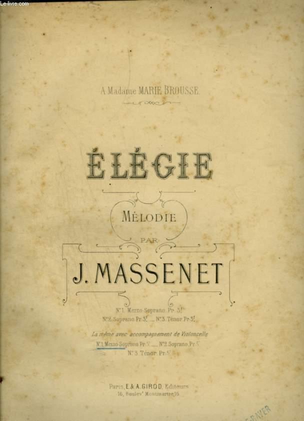 ELEGIE - MELODIE POUR PIANO ET CHANT AVEC PAROLES + ACCOMPAGNEMENT DE VIOLONCELLE - N°1 : POUR MEZZO SOPRANO OU BARYTON.
