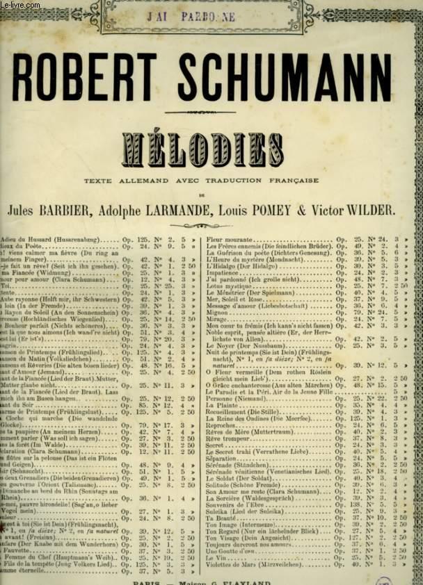 J'AI PARDONNE / ICH GROLLE NICHT - N°7 : DES AMOURS DU POETE / AUS DICHTERLIEBE - POUR PIANO ET CHANT AVEC PAROLES FRANCAISES ET ALLEMANDES.