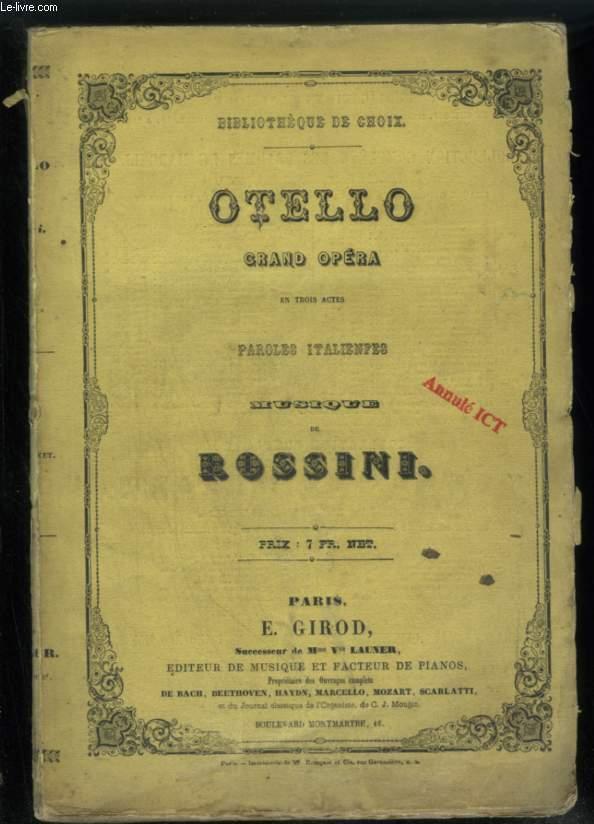 OTELLO - GRAND OPERA EN TROIS ACTES - POUR PIANO ET CHANT AVEC PAROLES ITALIENNES.