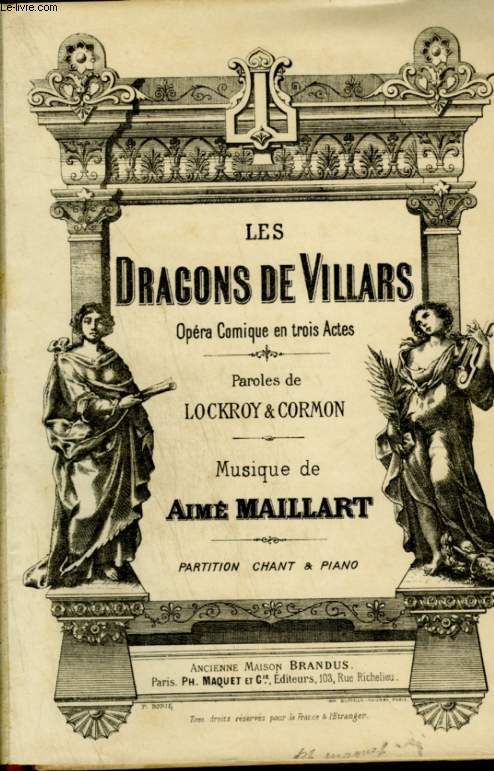 LES DRAGONS DE VILLARS - OPERA COMIQUE EN TROIS ACTES - PARTITION CHANT & PIANO.