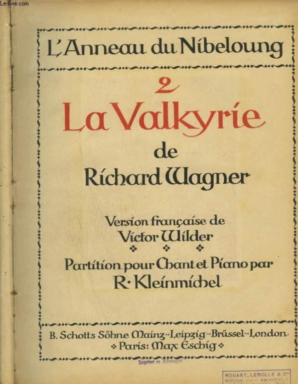 L'ANNEAU DU NIBELOUNG - 2 - LA VALKYRIE - PARTITIONS POUR PIANO ET CHANT AVEC PAROLES FRANCAISES.