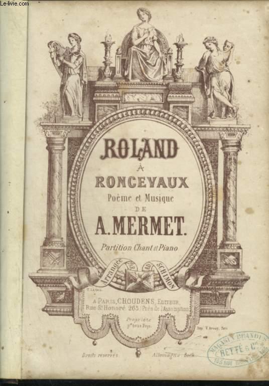 ROLAND A RONCEVAUX - PARTITION POUR CHANT ET PIANO.