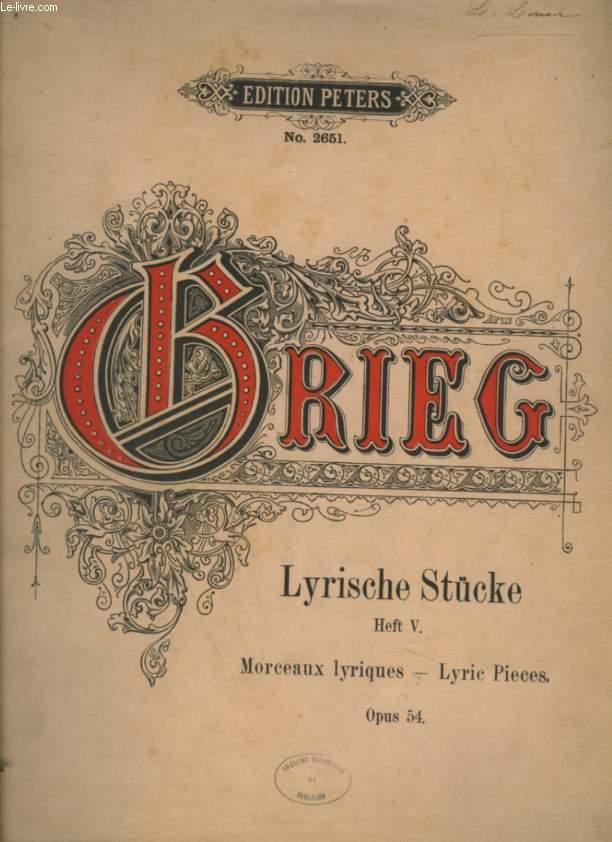 LYRISCHE STÜCKE / MORCEAUX LYRIQUES / LYRIC PIECES - OPUS 54 - HEFT V.
