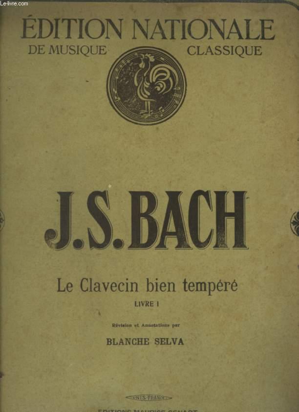 LE CLAVECIN BIEN TEMPERE - LIVRE 1.
