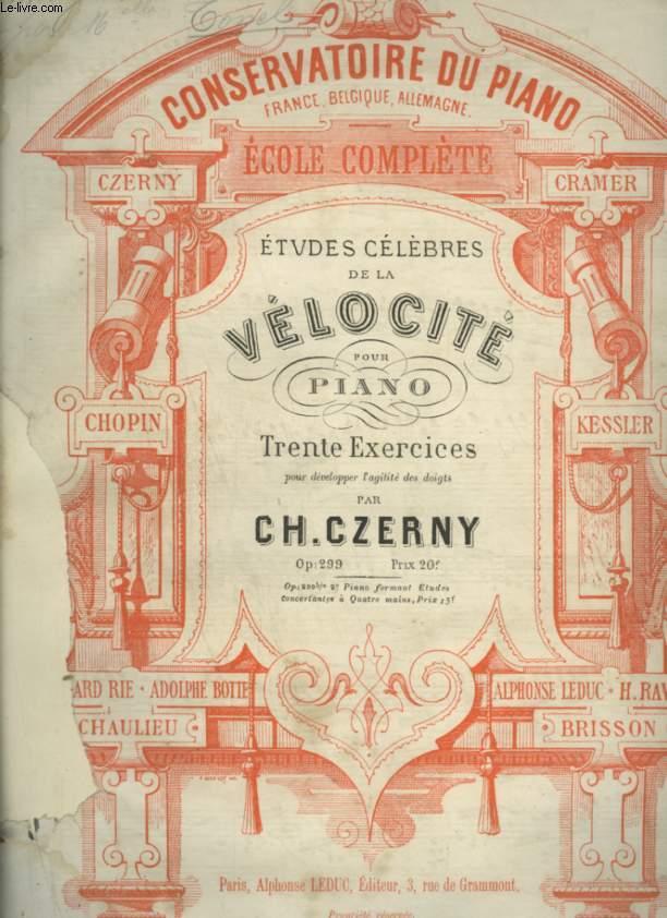 ETUDES CELEBRES DE LA VELOCITE POUR PIANO - 30 EXERCICES POUR DEVELOPPER L'AGILITE DES DOIGTS - OP.299.