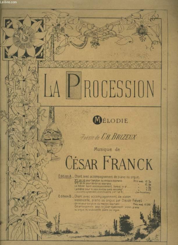 LA PROCESSION - EDITION A : POUR CHANT AVEC ACCOMPAGNEMENT DE PIANO OU ORGUE.