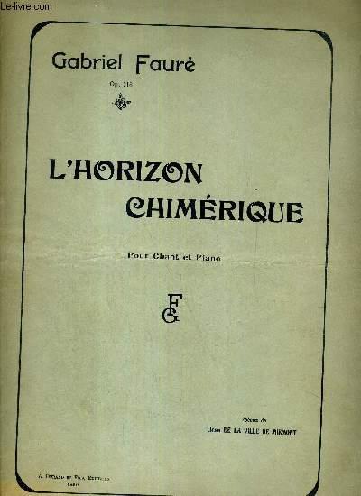 L'HORIZON CHIMERIQUE - LA MER EST INFINIE / JE ME SUIS EMBARQUE / DIANE, SELENE / VAISSEAUX, NOUS VOUS AURONS AIMES- POEME DE JEAN DE LA VILLE DE MIRMONT - CHANT ET PIANO