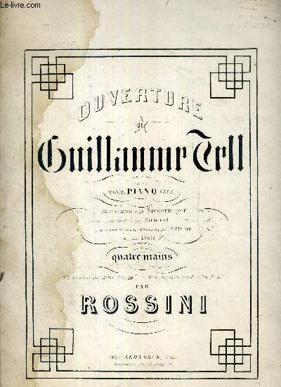 OUVERTURE DE GUILLAUME TELL POUR PIANO SEUL - QUATRE MAINS
