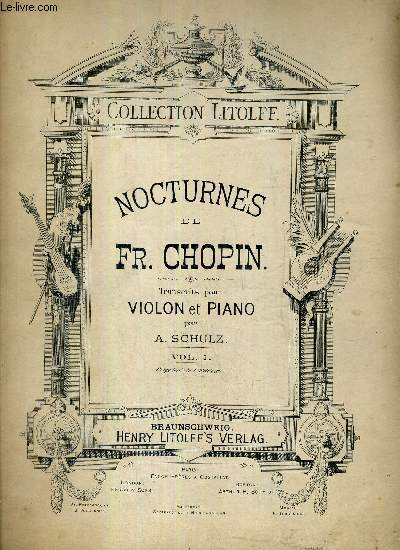 NOCTURNES - TRANSCRITS POUR VIOLON ET PIANO PAR A. SCHULZ - VOL 1 / COLLECTION LITOLFF