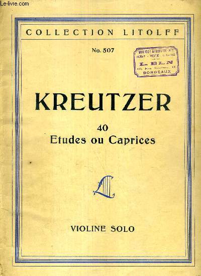 40 ETUDES OU CAPRICES FUR VIOLINE SOLO / COLLECTION LITOLFF N°507
