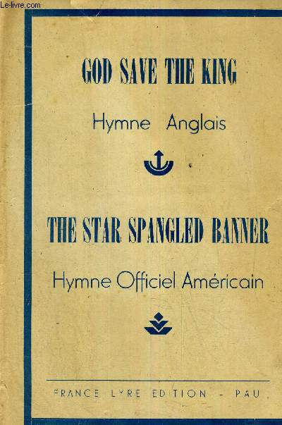 THE STAR SPANGLED BANNER - HYMNE OFFICIEL AMERICAIN - GOD SAVE THE KING - HYMNE ANGLAIS