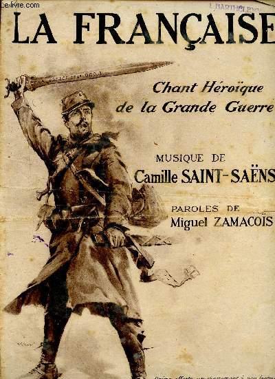 LA FRANCAISE - CHANT HEROIQUE DE LA GRANDE GUERRE