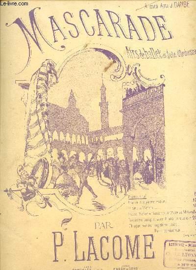 MASCARADE - A MON AMI J. DANBE - AIRS DE BALLET EN SUITE D'ORCHESTRE - N°1 - CORTEGE - ARLEQUIN ET COLOMBINE - LA FAMILLE POLICHINELLE - LES MANDOLINISTES - FINAL ALLA POLACCA