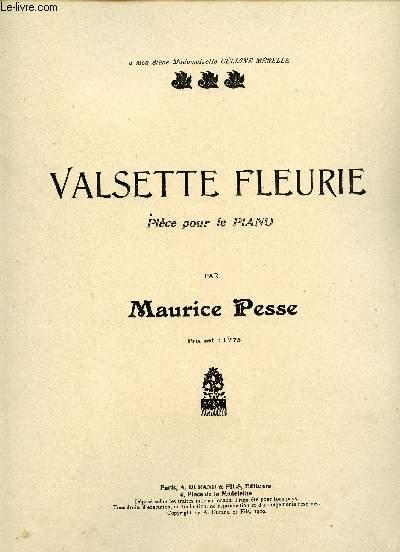VALSETTE FLEURIE - PIECE POUR PIANO - A MON ELEVE MADEMOISELLE CELIANE MERELLE