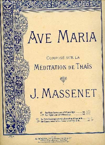 AVE MARIA - COMPOSE SUR LA MEDITATION DE THAIS - N°1 MEZZO SOPRANO