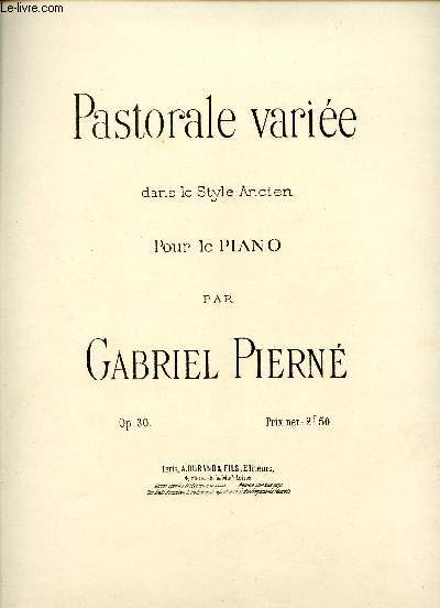 PASTORALE VARIEE - DANS LE STYLE ANCIEN - POUR LE PIANO - OP30