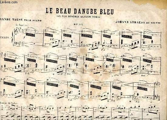 LE BEAU DANUBE BLEU - GRANDE VALSE POUR PIANO - OP314