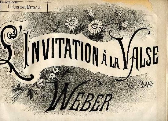 L'INVITATION A LA VALSE - POUR PIANO - OP65