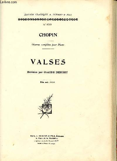 VALSES - OEUVRES COMPLETE POUR PIANO - N°9709 - GRANDE VALSE BRILLANTE - VALSE BRILLANTE - VALSE - MI MAJEUR - LA MAJEUR - FA MAJEUR - RE MAJEUR - UT MAJEUR - SI MAJEUR - SOL MAJEUR - FA MINEUR - MI MINEUR
