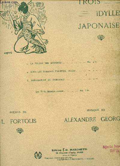 TROIS IDYLLES JAPONAISES - LA PRIERE DES MOUSMES - SOUS LES BAMBOUS TOUFFUS, HO-HU.. - BARCAROLLE DU SAMOURAI -