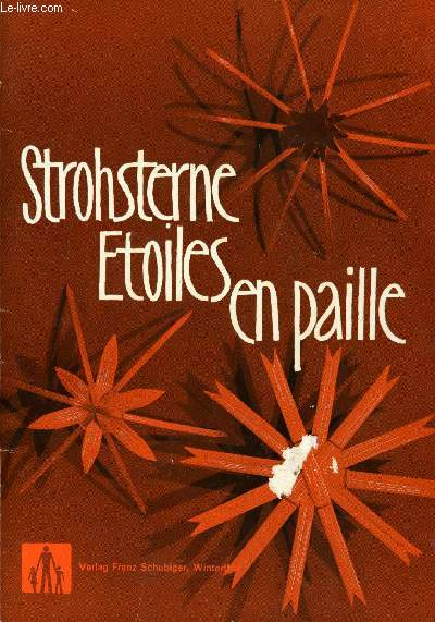 STROHSTERNE / ETOILES EN PAILLE (WEIHNACHTSSMUCH AUS STROH / DECORATION DE NOEL EN PAILLE)