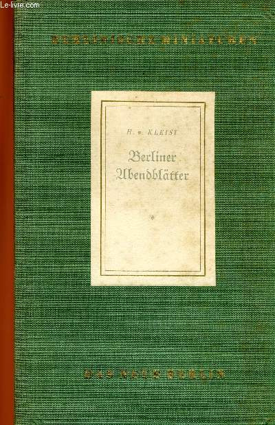 BERLINER ABENDBLÄTTER - 1.OKTOBER 1810 bis 30.MÄRZ 1911