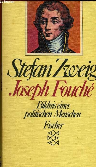 STEFAN FOUCHE, BILDNIS EINES POLITISCHEN MENSCHEN