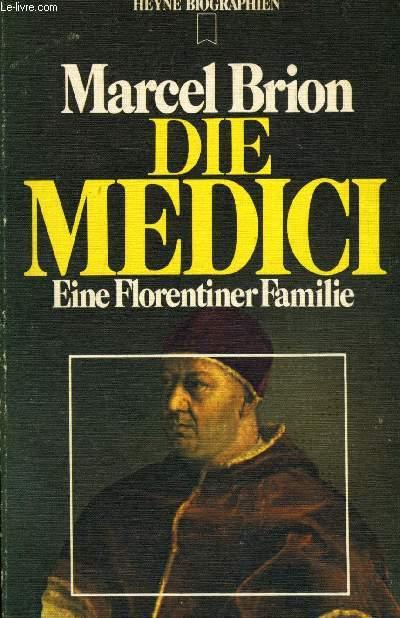 DIE MEDICI, EINE FLORENTINER FAMILIE