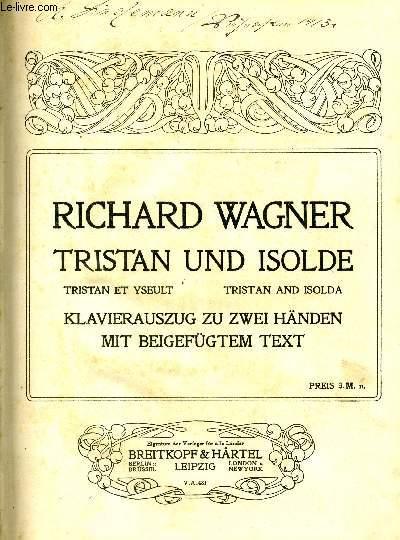 RICHARD WAGNER, TRISTAN UND ISOLE - KLAVIERAUSZUG ZU ZWEI HÄNDEN MIT BEIGEFÜGTEM TEXT