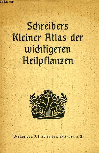 SCHREIBERS KLEINER ATLAS DER WICHTIGEREN HEILPFLANZEN