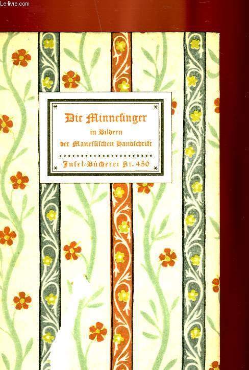DIE MINNESINGER IN BILDERN DER MANESSISCHEN HANDSCHRIFT