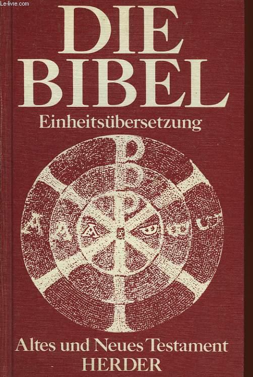 DIE BIBEL, ALTES UND NEUES TESTAMENT