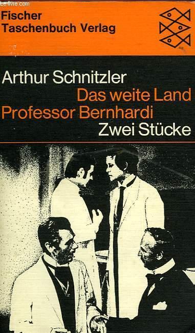 DAS WEITE LAND, PROFESSOR BERNHARDI, ZWEI STÜCKE