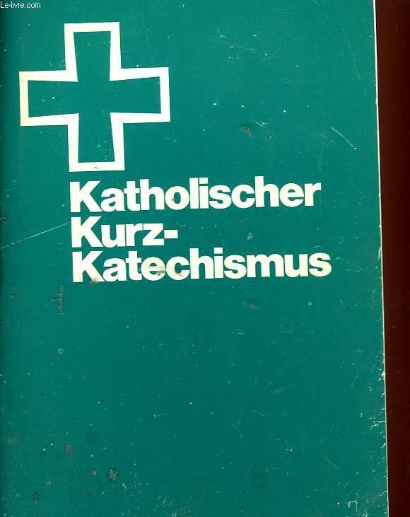 KATHOLISCHER KURZ-KATECHISMUS