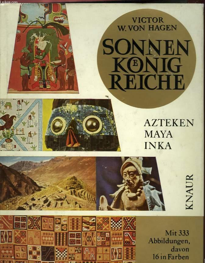 SONNENKÖNIGREICHE - AZTEKEN, MAYA, INKA