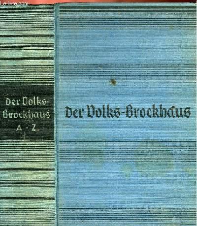 DER VOLKS-BROCKHAUS A-Z - DEUTSCHES SACH UND SPRACHWÖRTERBUCH FÜR SCHULE UND HAUS