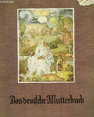 DAS DEUTSCHE MUTTERBUCH, DER DEUTSCHER FRAU UND MUTTER GEWIDMET